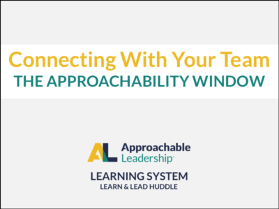 Connecting With Your Team: The Approachability Window